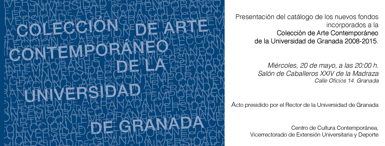 Imagen de portada de COLECCIÓN DE ARTE CONTEMPORÁNEO UGR  (2008-2015): NUEVOS FONDOS