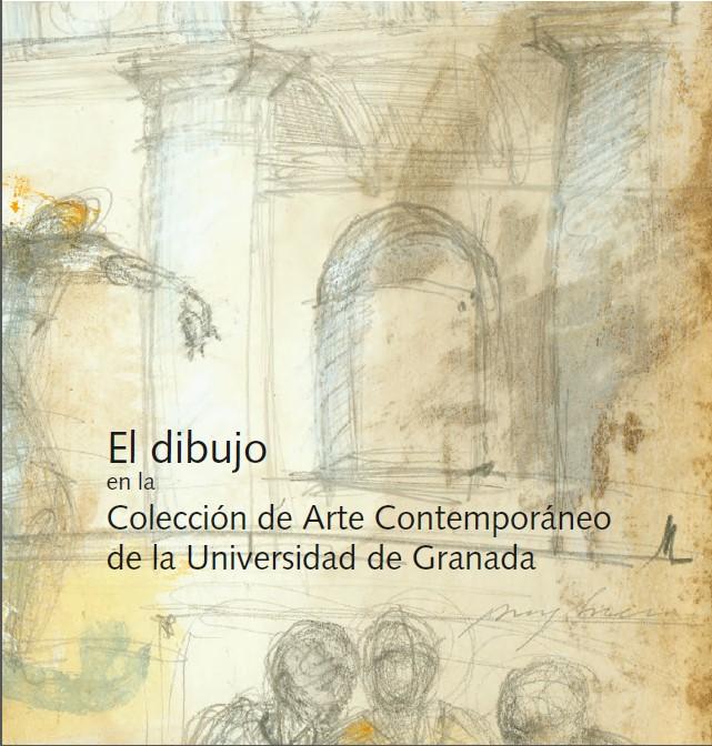 Imagen de portada de El dibujo en la Colección de Arte Contemporáneo de la Universidad de Granada