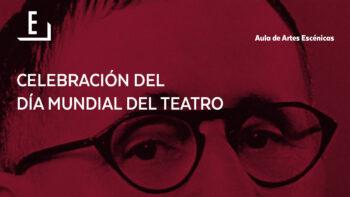 Imagen de portada de Celebración  del Día Mundial del Teatro