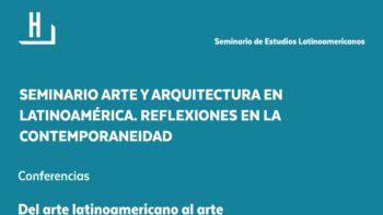 Imagen de portada de SEMINARIO ARTE Y ARQUITECTURA EN LATINOAMÉRICA. REFLEXIONES EN LA CONTEMPORANEIDAD
