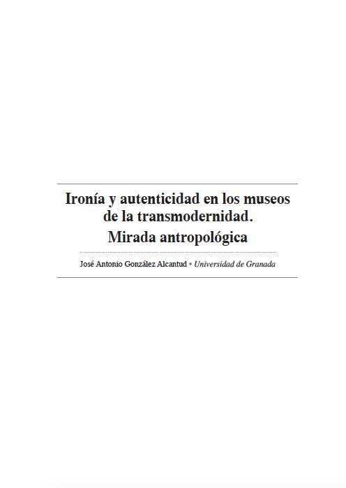 Imagen de portada de Ironía y autenticidad en los museos de la transmodernidad. Mirada antropológica