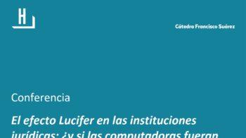 Imagen de portada de ENRIQUE CáCERES NIETO Y JOSEFA DOLORES RUIZ RESA Conferencia «El efecto Lucifer en las instituciones jurídicas: ¿y si las computadoras fueran más justas que los seres humanos?»
