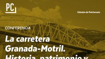 Imagen de portada de DR. JUAN CARLOS OLMO GARCíA Y DR. ANTONIO BURGOS NúñEZ La carretera Granada-Motril. Historia, patrimonio y expresión gráfica