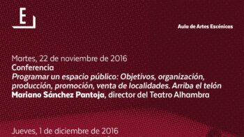 Imagen de portada de MARIANO SáNCHEZ PANTOJA Conferencia: Programar un espacio público: objetivos, organización, producción, promoción, venta de localidades. Arriba el telón