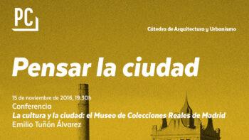Imagen de portada de EMILIO TUñóN ÁLVAREZ La cultura y la ciudad: el Museo de Colecciones Reales de Madrid