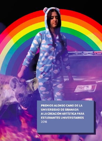 Imagen de portada de PREMIOS ALONSO CANO DE LA UNIVERSIDAD DE GRANADA A LA CREACIÓN ARTÍSTICA PARA ESTUDIANTES UNIVERSITARIOS 2016