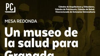 Imagen de portada de VíCTOR MEDINA FLóREZ, MIKEL ASENSIO, EDUARDO JIMéNEZ ARTACHO, JAVIER MOSCOSO Y PRIMI SANZ Mesa redonda «Un museo de la salud para Granada»