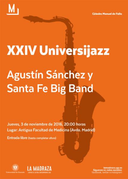 Imagen de portada de XXIV UNIVERSIJAZZ CON AGUSTÍN SÁNCHEZ Y SANTA FE BIG BANG