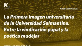 Imagen de portada de LUCíA LAHOZ GUTIéRREZ Conferencia «La Primera imagen universitaria de la Universidad Salmantina. Entre la vindicación papal y la poética mudéjar»