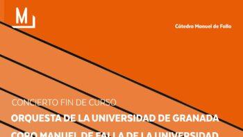 Imagen de portada de ORQUESTA DE LA UNIVERSIDAD DE GRANADA Y CORO MANUEL DE FALLA CONCIERTO DE FIN DE CURSO