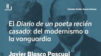 Imagen de portada de JAVIER BLASCO PASCUAL Conferencia El «Diario de un poeta recién casado»: del modernismo a la vanguardia