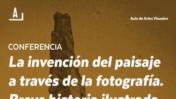 Imagen de portada de ELENA VOZMEDIANO Conferencia «La invención del paisaje a través de la fotografía. Breve historia ilustrada»