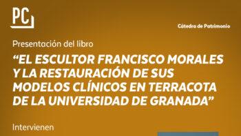 Imagen de portada de Presentación del libro «El escultor Francisco Morales y la restauración de sus modelos clínicos en terracota de la Universidad de Granada» (editorial UGR)
