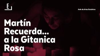 Imagen de portada de GRUPO DE TEATRO Y DANZA DE LA UGR Representación teatral: «Martín Recuerda… a la Gitanica Rosa»