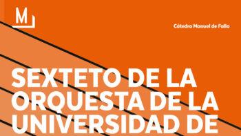 Imagen de portada de Concierto: Sexteto de la Orquesta de la UGR