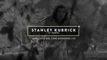 Imagen de portada de Maestros del cine moderno: STANLEY KUBRICK (1ª parte)