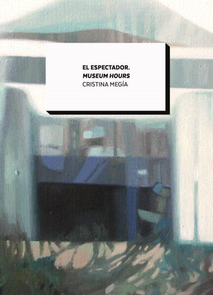 Imagen de portada de EL ESPECTADOR. MUSEUM HOURS