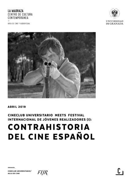Imagen de portada de Cineclub universitario meets Festival Internacional de Jóvenes realizadores (I): Contrahistoria del cine español