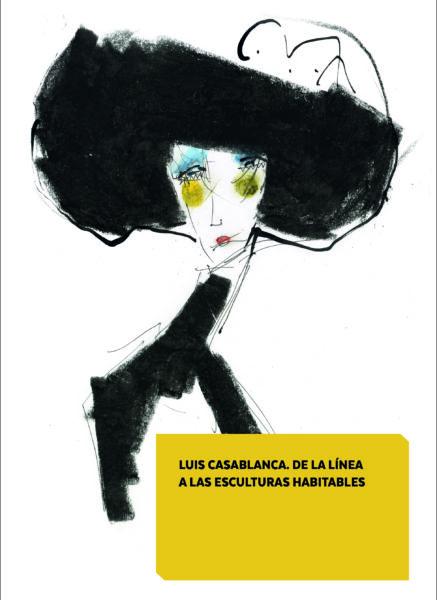 Imagen de portada de LUIS CASABLANCA. DE LA LÍNEA A LAS ESCULTURAS HABITABLES