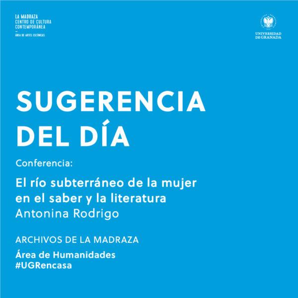 Imagen de portada de Sugerencia del día: Conferencia «El río subterráneo de la mujer en el saber y la literatura», a cargo de Antonina Rodrigo