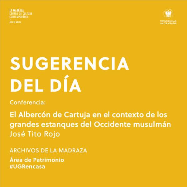 Imagen de portada de Sugerencia del día: Conferencia «El Albercón de Cartuja en el contexto de los grandes estanques del Occidente musulmán»