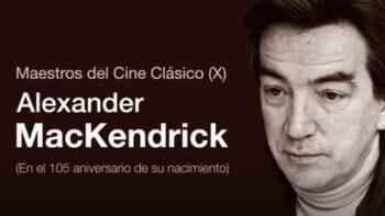 Imagen de portada de Maestros del cine clásico: Alexander Mackendrick