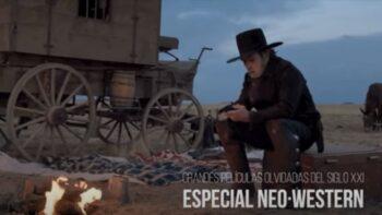 Imagen de portada de Grandes películas olvidadas del siglo XXI – Especial Neo-Western