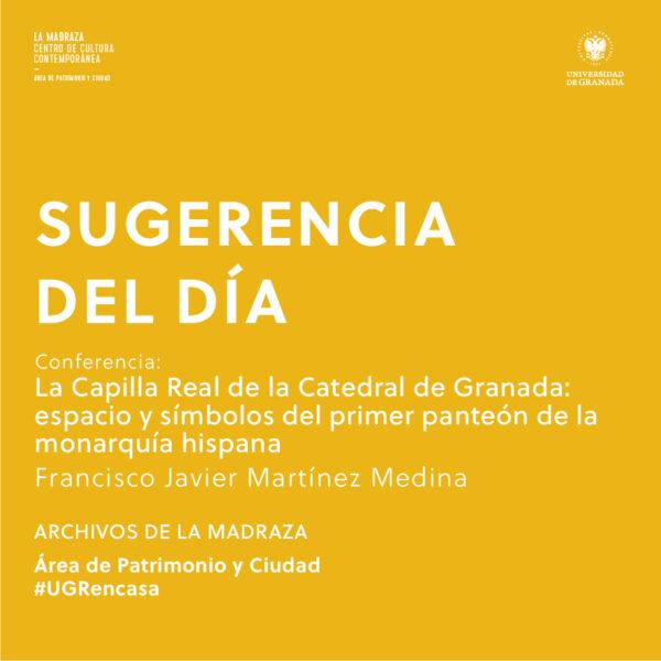 """Imagen de portada de Sugerencia del día: Conferencia """"La Capilla Real de la Catedral de Granada: espacio y símbolos del primer panteón de la monarquía hispana"""""""