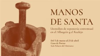 Imagen de portada de Manos de santa. Utensilios de repostería conventual en el Albayzín y el Realejo